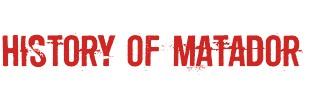 History-of-Matador